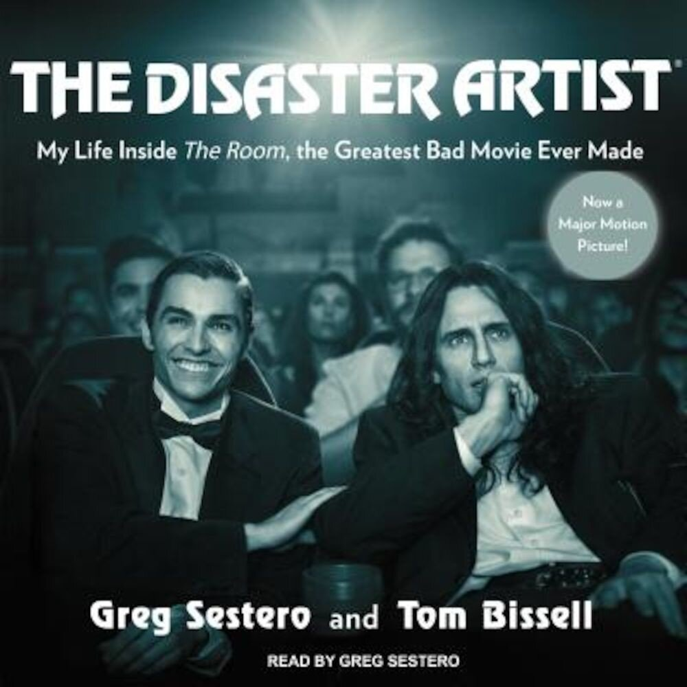 Coperta Carte The Disaster Artist: My Life Inside the Room, the Greatest Bad Movie Ever Made, Audiobook