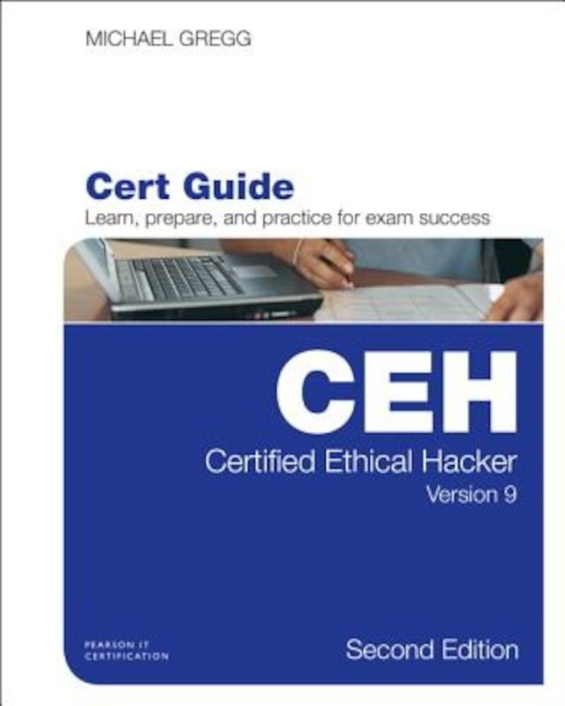 Certified Ethical Hacker (CEH) Version 9 Cert Guide, Hardcover