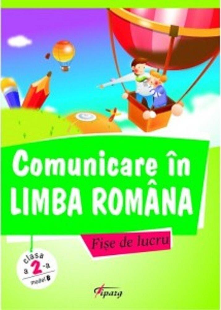 Comunicare in limba romana, clasa a II-a. Model B