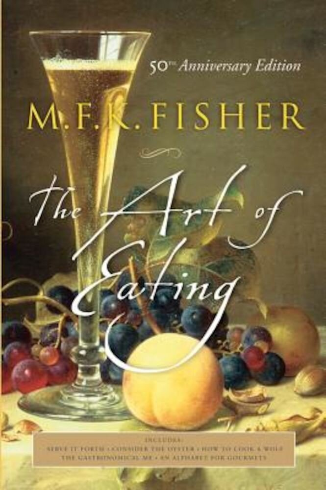 The Art of Eating: 50th Anniversary Edition, Paperback