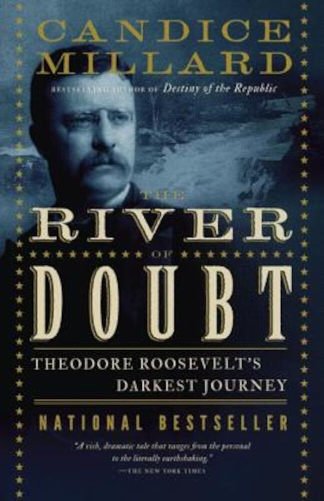The River of Doubt: Theodore Roosevelt's Darkest Journey, Paperback