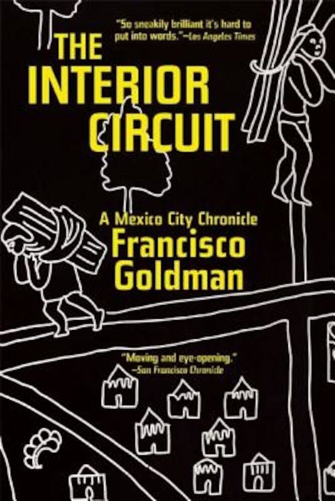 The Interior Circuit: A Mexico City Chronicle, Paperback