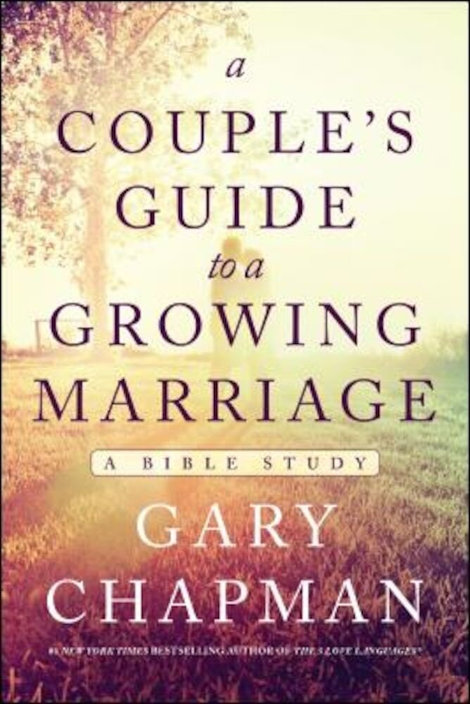 A Couple's Guide to a Growing Marriage: A Bible Study, Paperback