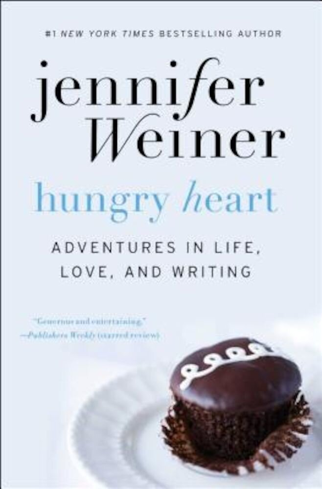 Hungry Heart: Adventures in Life, Love, and Writing, Paperback