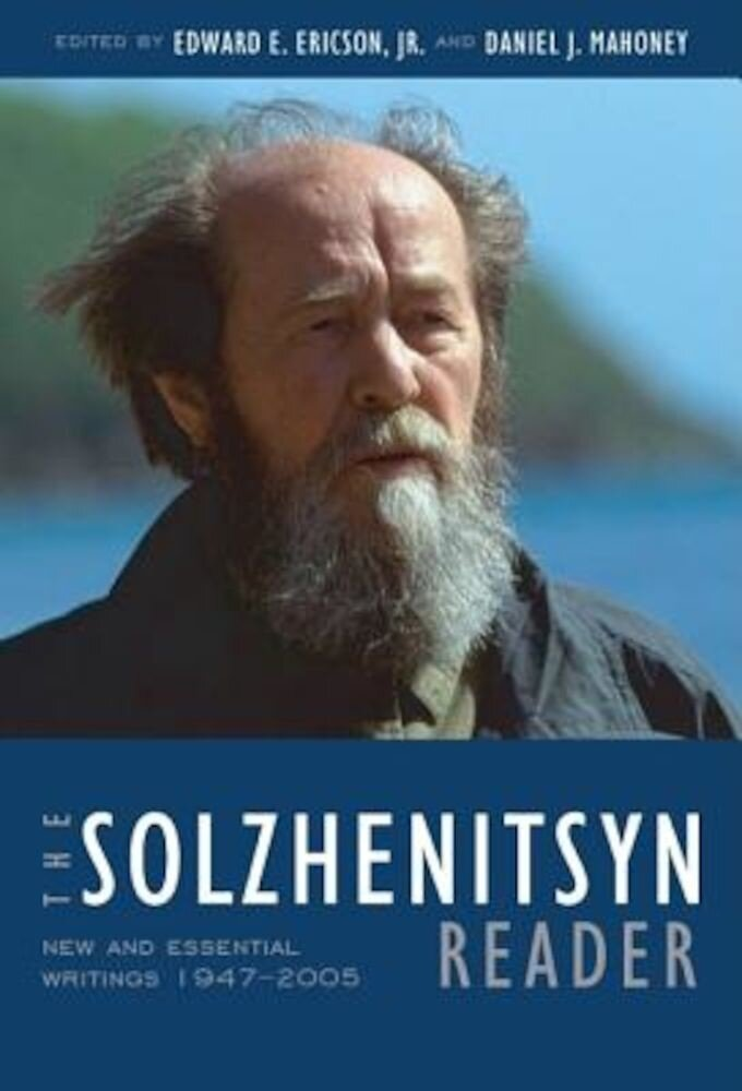 The Solzhenitsyn Reader: New and Essential Writings, 1947-2005, Paperback