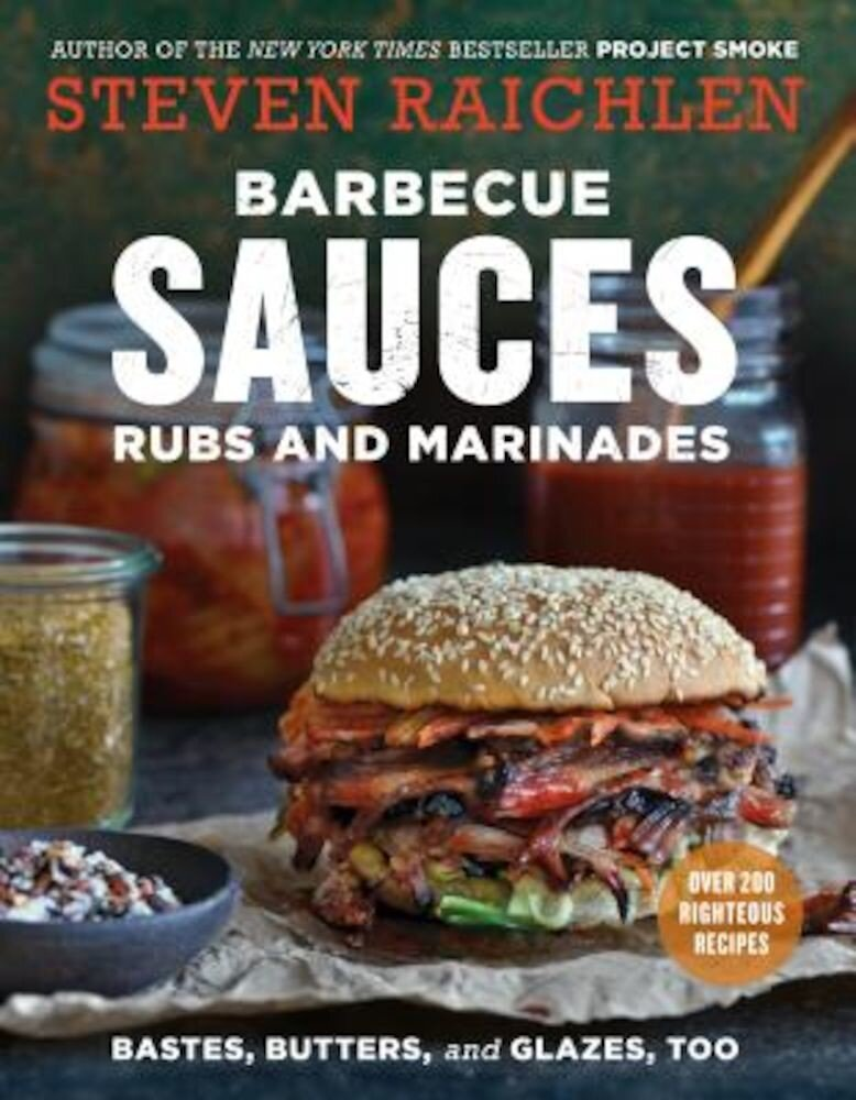 Barbecue Sauces, Rubs, and Marinades--Bastes, Butters & Glazes, Too, Paperback