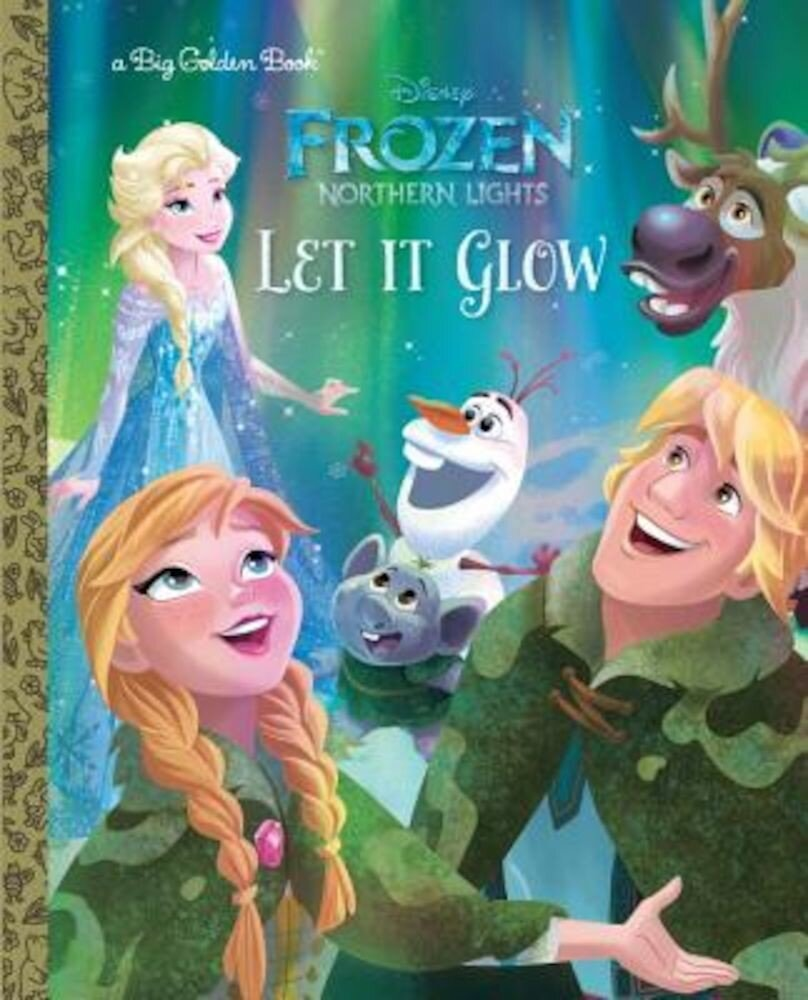 Let It Glow (Disney Frozen: Northern Lights), Hardcover
