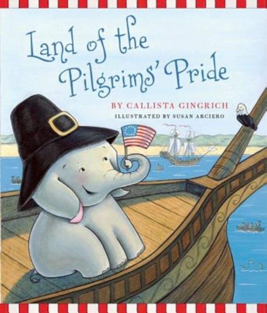 Land of the Pilgrims Pride: Ellis Discovers the 13 Colonies, Hardcover