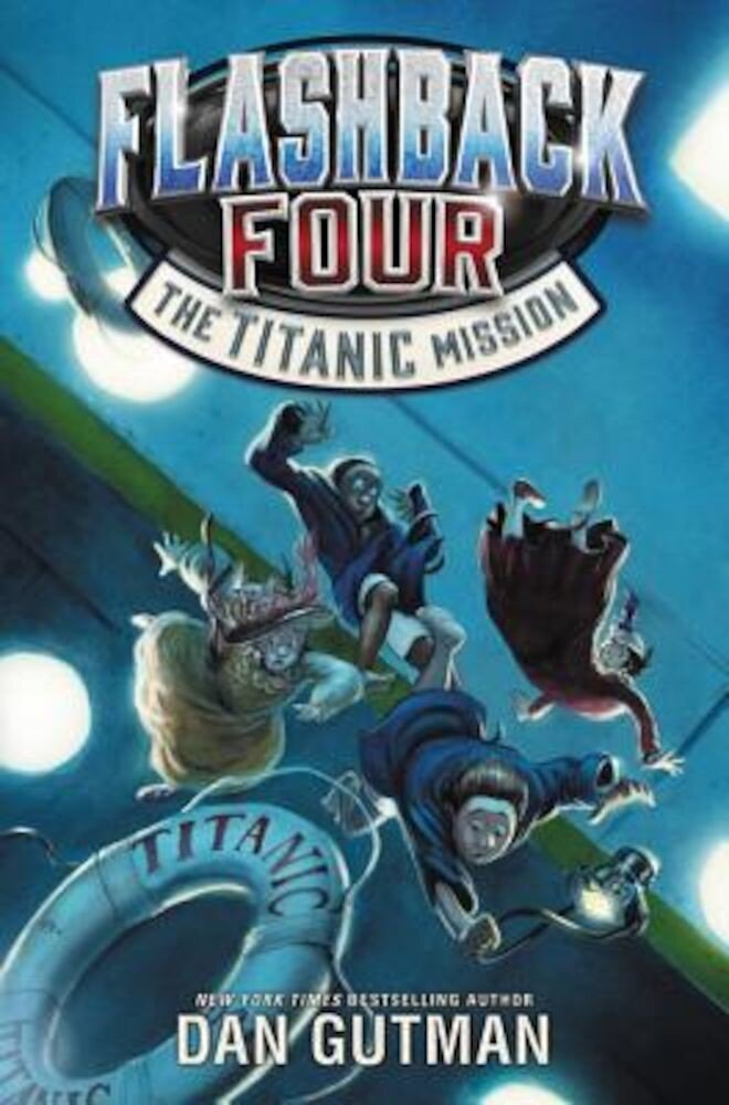 Flashback Four #2: The Titanic Mission, Hardcover