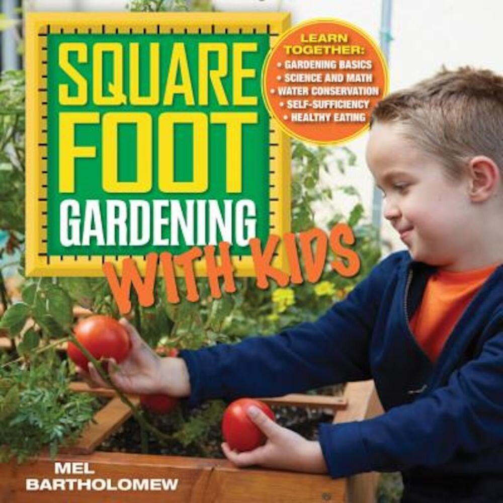 Square Foot Gardening with Kids, Paperback