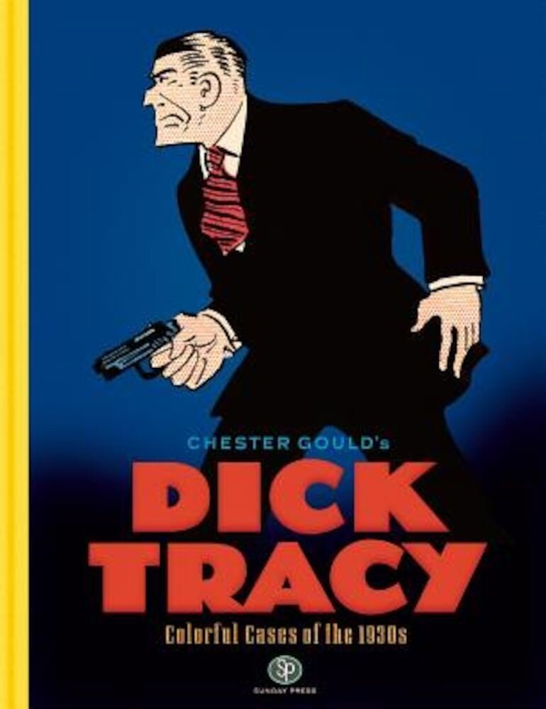 Dick Tracy, Colorful Cases of the 1930s, Hardcover