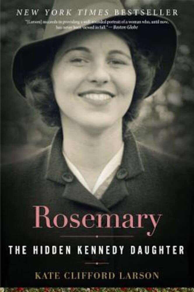 Rosemary: The Hidden Kennedy Daughter, Paperback