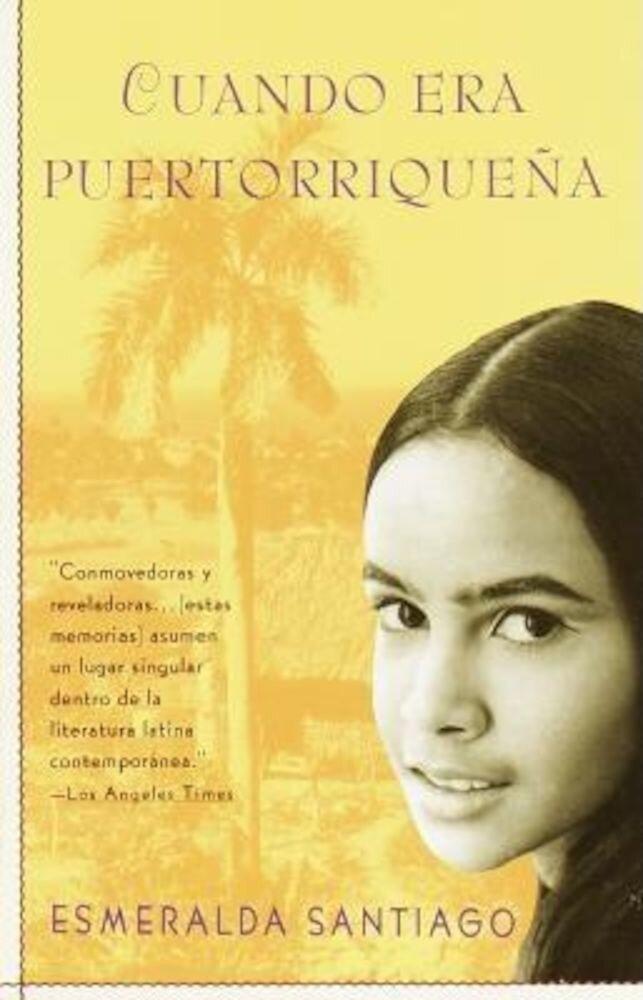 Cuando Era Puertorriquena: When I Was Puerto Rican, Paperback