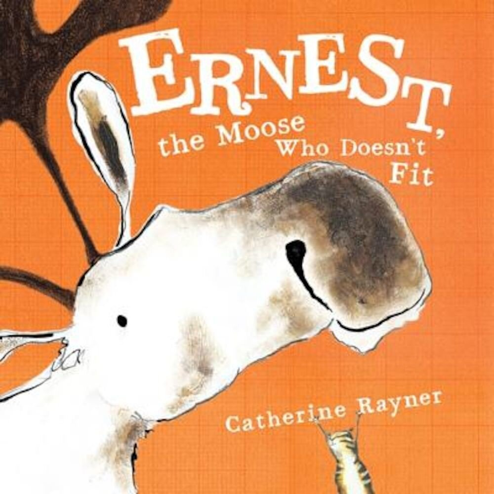 Ernest, the Moose Who Doesn't Fit, Hardcover
