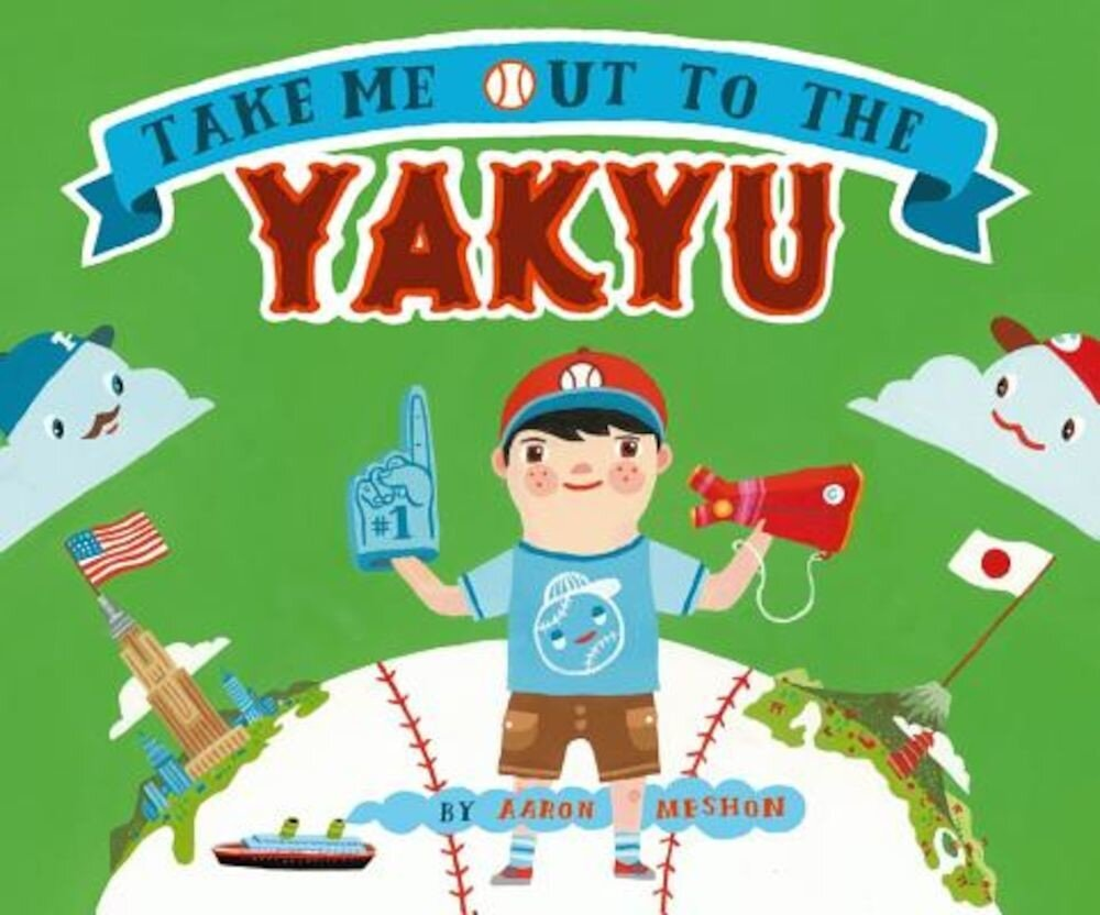 Take Me Out to the Yakyu, Hardcover
