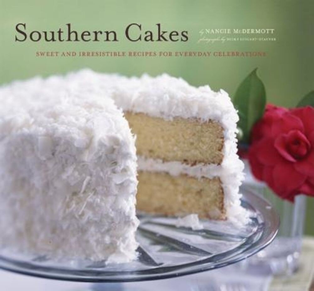 Southern Cakes: Sweet and Irresistible Recipes for Everyday Celebrations, Paperback