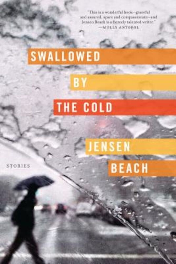 Swallowed by the Cold: Stories, Paperback