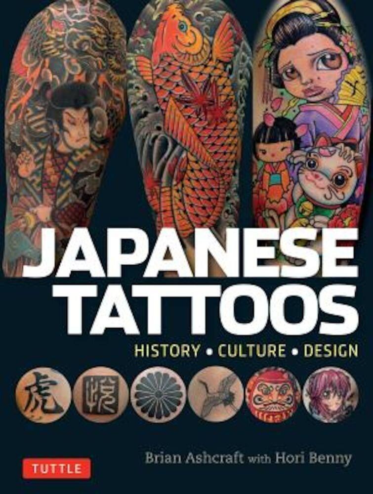 Japanese Tattoos: History Culture Design, Paperback