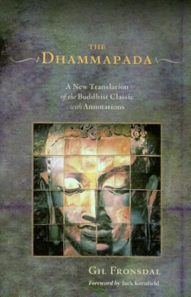 The Dhammapada: A New Translation of the Buddhist Classic with Annotations, Paperback