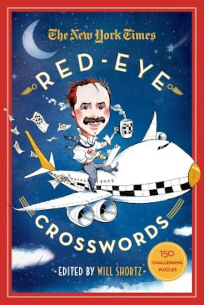 The New York Times Red-Eye Crosswords: 150 Challenging Puzzles, Paperback