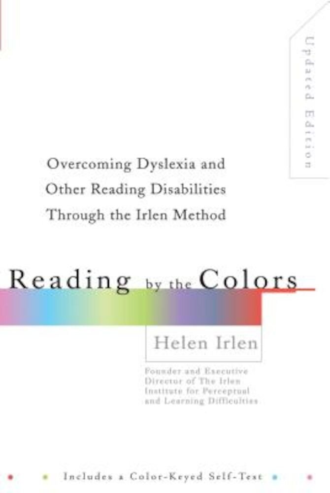 Reading by the Colors: Overcoming Dyslexia and Other Reading Disabilities Through the Irlen Method,, Paperback
