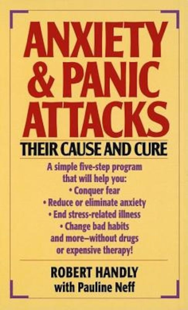 Anxiety & Panic Attacks: Their Cause and Cure, Paperback