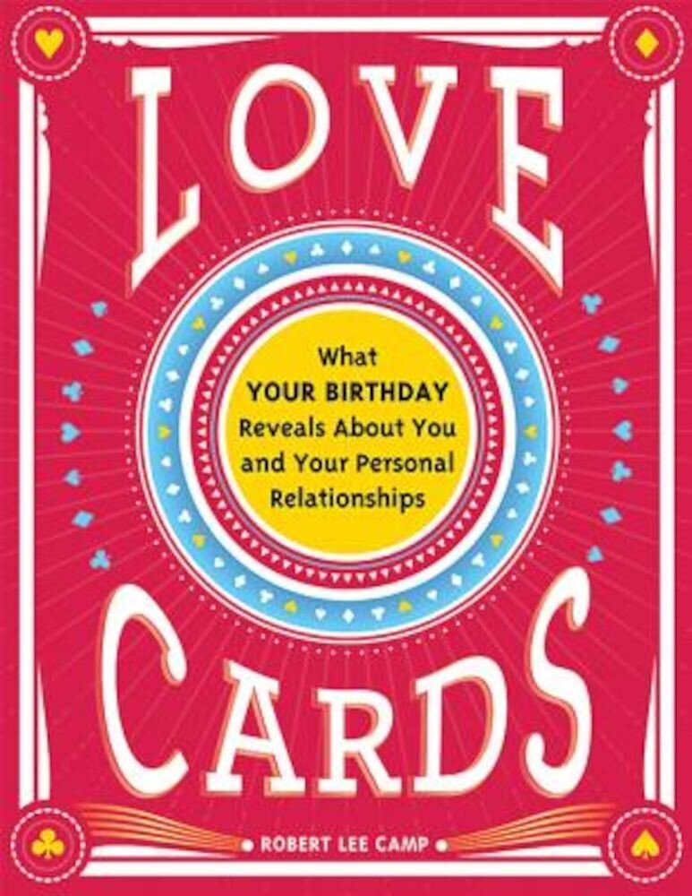 Love Cards: What Your Birthday Reveals about You and Your Personal Relationships, Paperback