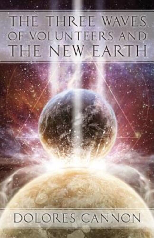 The Three Waves of Volunteers and the New Earth, Paperback