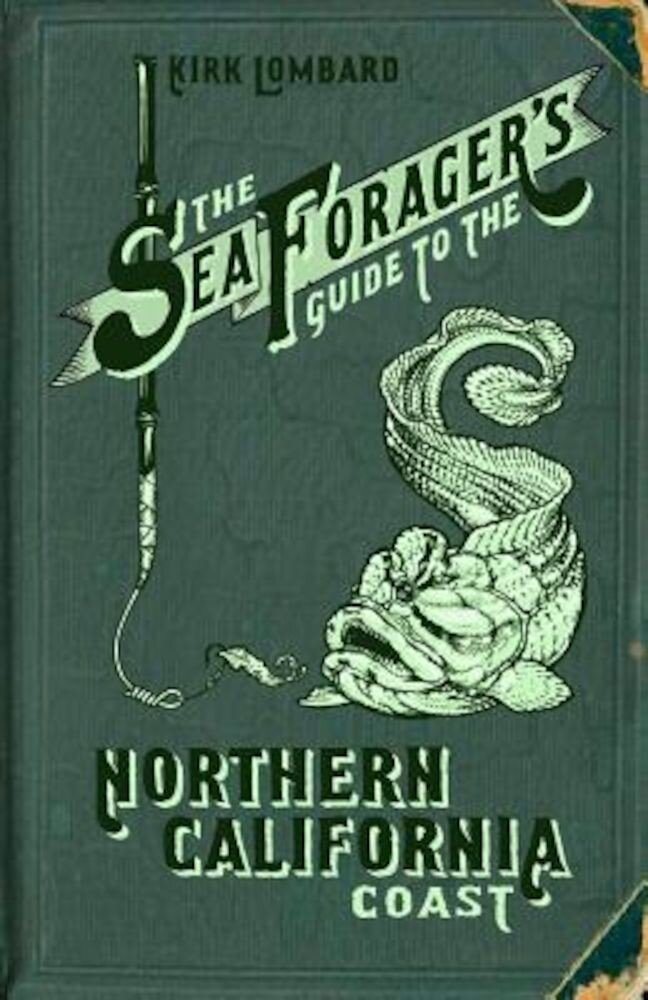 Sea Forager's Guide to the Northern California Coast, Paperback
