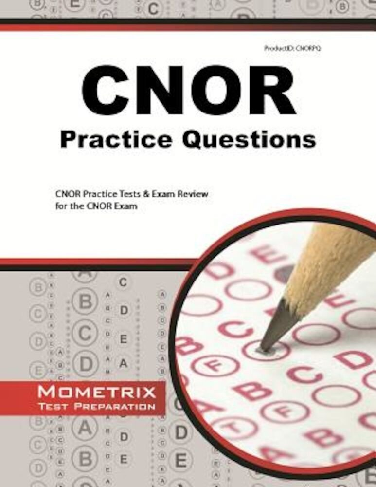CNOR Exam Practice Questions: CNOR Practice Tests & Review for the CNOR Exam, Paperback