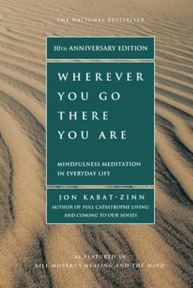 Wherever You Go, There You Are: Mindfulness Meditation in Everyday Life, Paperback