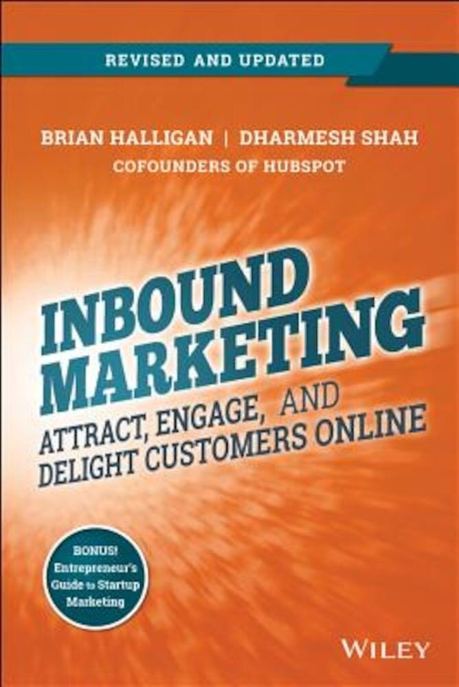 Inbound Marketing, Revised and Updated: Attract, Engage, and Delight Customers Online, Paperback