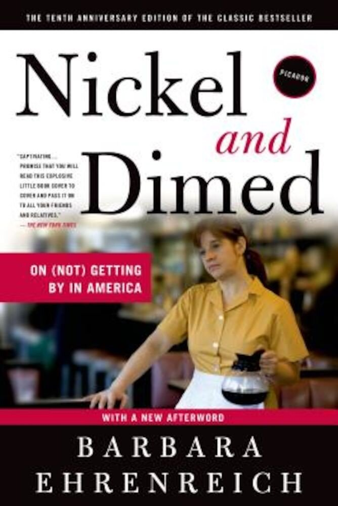 Nickel and Dimed: On (Not) Getting by in America, Paperback