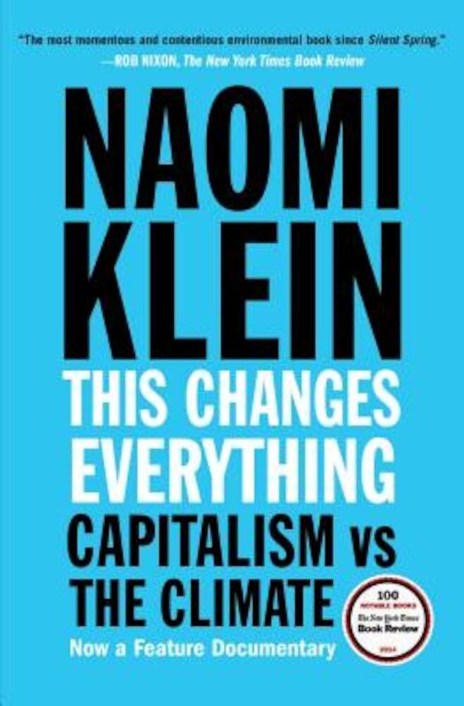 This Changes Everything: Capitalism vs. the Climate, Paperback