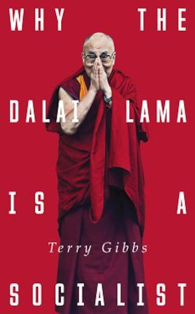 Why the Dalai Lama Is a Socialist: Buddhism, Socialism and the Compassionate Society, Paperback