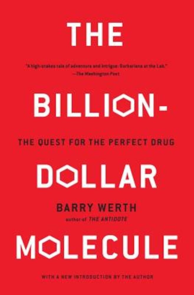 The Billion-Dollar Molecule: The Quest for the Perfect Drug, Paperback