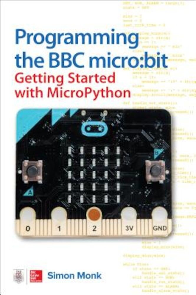 Programming the BBC Micro: Bit: Getting Started with Micropython, Paperback