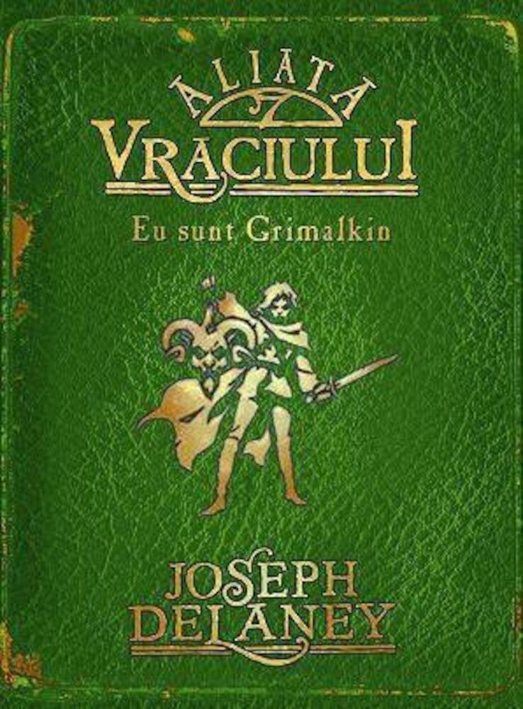 Coperta Carte Aliata Vraciului. Eu sunt Grimalkin, Cronicile Wardstone, Vol. 9