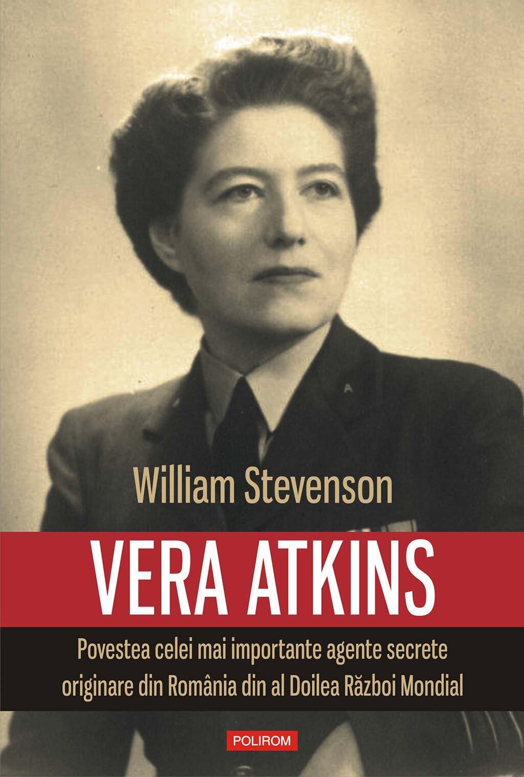 Vera Atkins. Povestea celei mai importante agente secrete originare din Romania din al Doilea Razboi Mondial (eBook)
