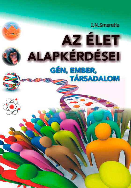Az elet alapkerdesei - Gen, ember, tarsadalom (eBook)