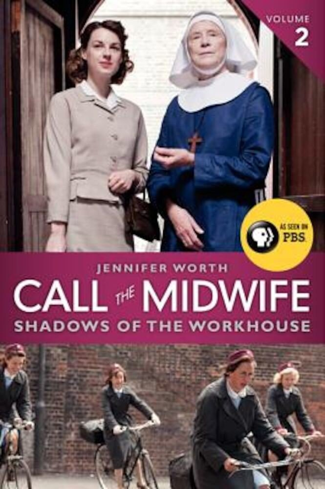 Call the Midwife: Shadows of the Workhouse, Paperback