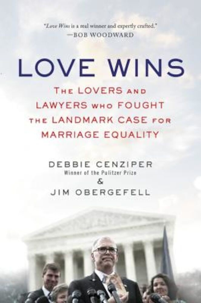 Love Wins: The Lovers and Lawyers Who Fought the Landmark Case for Marriage Equality, Paperback