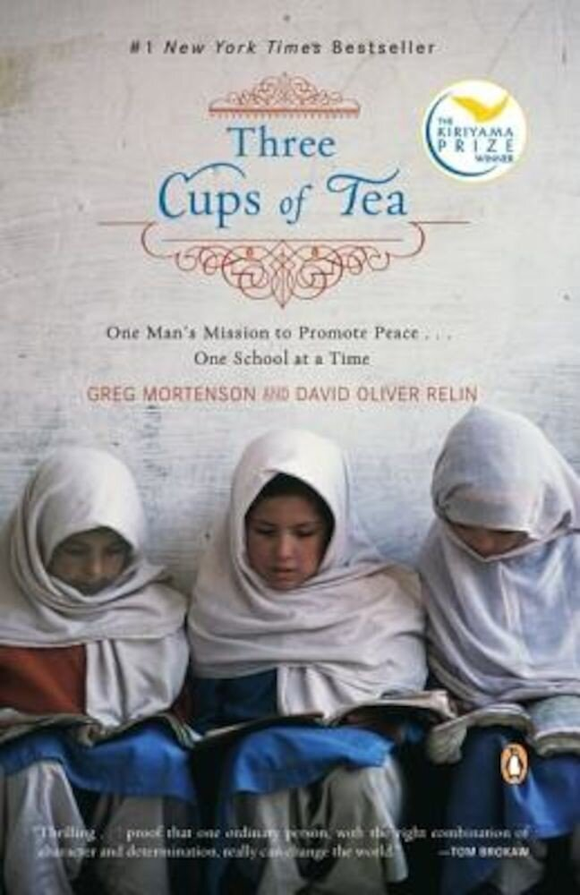 Three Cups of Tea: One Man's Mission to Promote Peace . . . One School at a Time, Paperback