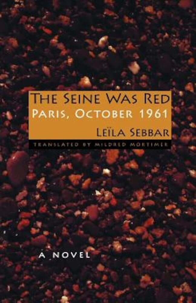 The Seine Was Red: Paris, October 1961, Paperback
