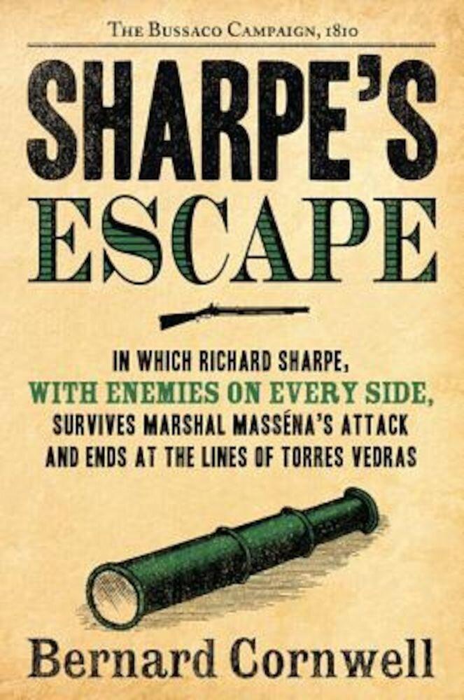 Sharpe's Escape: Richard Sharpe and the Bussaco Campaign, 1810, Paperback