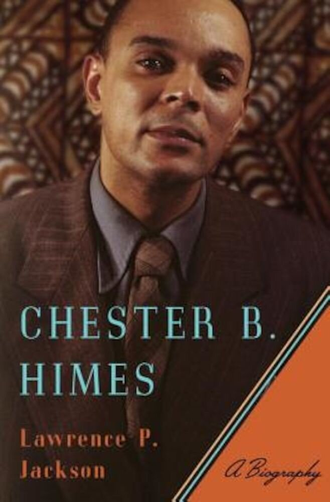 Chester B. Himes: A Biography, Hardcover