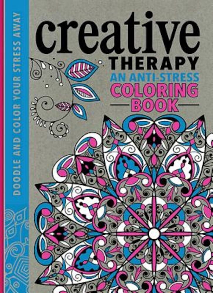 Creative Therapy: An Anti-Stress Coloring Book, Hardcover