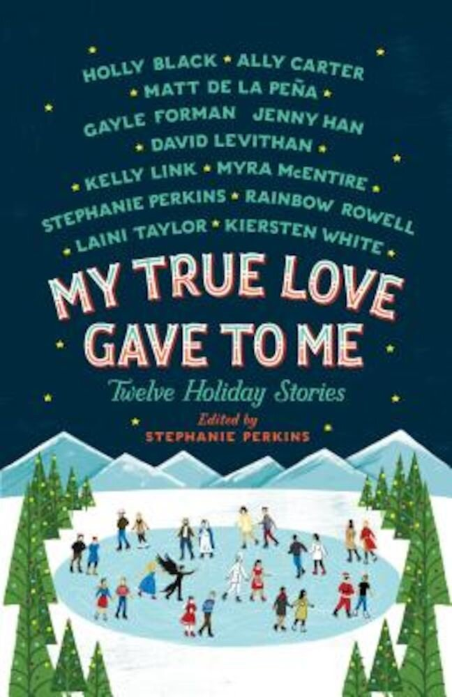 My True Love Gave to Me: Twelve Holiday Stories, Paperback