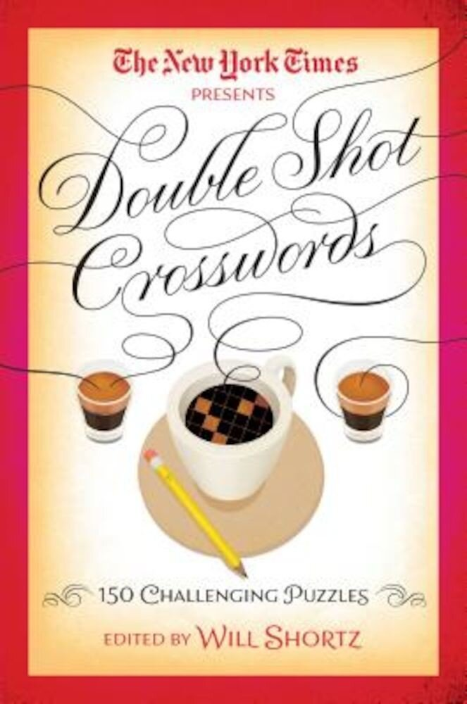 The New York Times Double Shot Crosswords: 150 Challenging Puzzles, Paperback