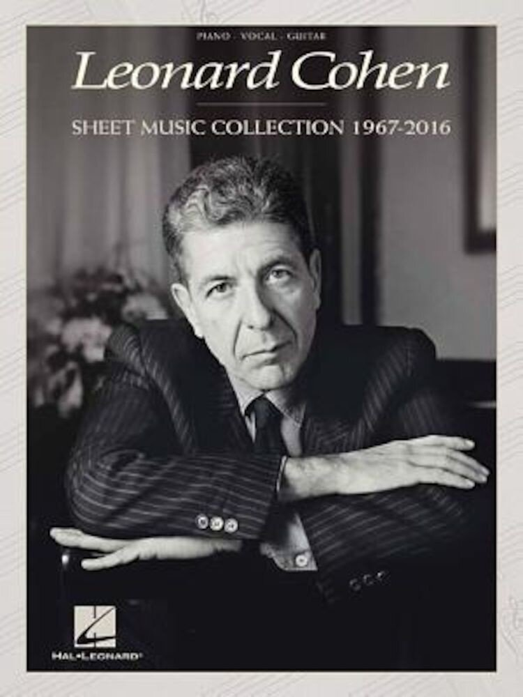 Leonard Cohen - Sheet Music Collection: 1967-2016, Paperback